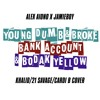 Young Dumb & Broke, Bank Account, & Bodak Yellow Mashup - Alex Aiono MASHUP FT JamieBoy