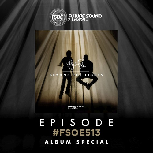 Aly & Fila Presents FSOE 513 [Beyond The Lights Album
