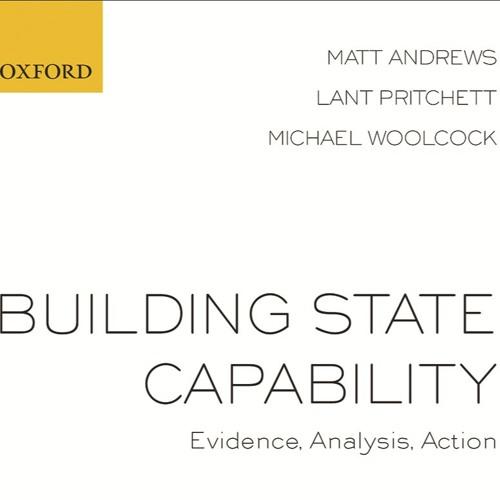 """Building State Capability"": Dr. Matt Andrews"