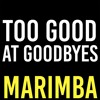 Too Good At Goodbye Marimba Ringtone - Sam Smith