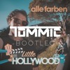 Alle Farben & Janieck - Little Hollywood (TOMMIC Bootleg)