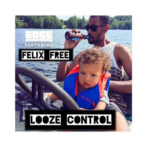 Ease X Felix Free - looze Control (Album Version)