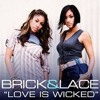 Love is Wicked Refix  By Princestarr (Old Gone New) Brick & Lace  Love Is Wicked (prvw)