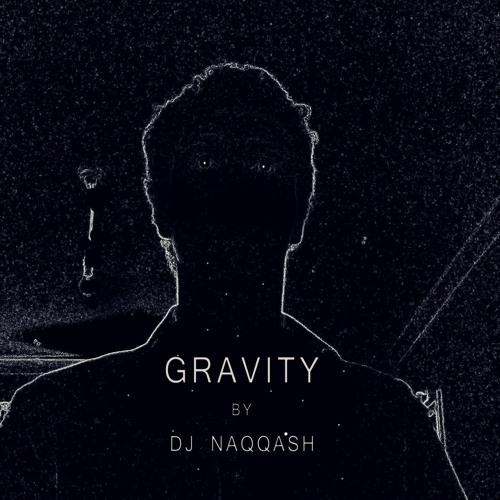Gravity by Dj Naqqash