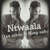 Dax Vibez & King Saha  Ntwaala-HerbertSkillz Producer Official Music Audio