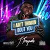 J. Treymale - I Ain't Thinkin Bout You