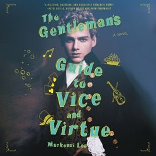 THE GENTLEMAN'S GUIDE TO VICE AND VIRTUE by Mackenzi Lee, read by Christian Coulson