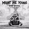 Might Die Young (feat. Olivia O'Brien)