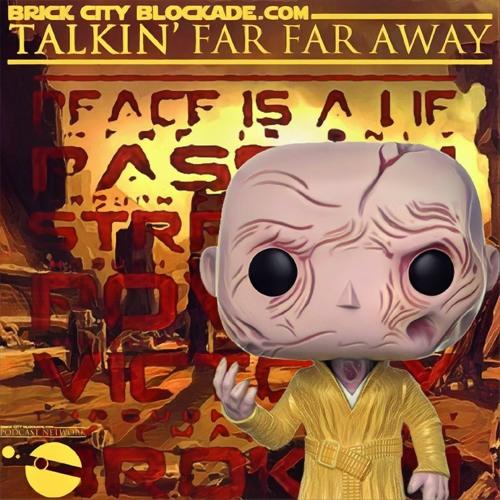 Talkin' Far Far Away | Snoke
