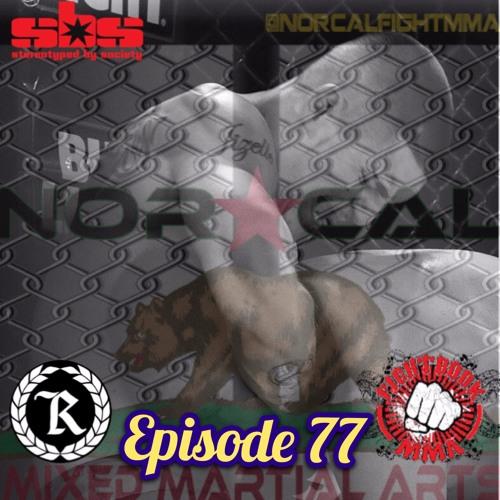 Episode 77: @norcalfightmma Podcast Featuring Albert Gonzales