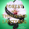 Forest of a Thousand Lanterns by Julie C. Dao, read by Kim Mai Guest