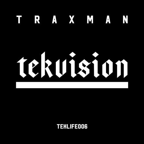 TEKLIFE006 TRAXMAN - BE GAGEN feat DJ Earl ( release date nov 3rd 2017)