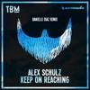Alex Schulz - Keep On Reaching (Danielle Diaz Remix) SNIPPET