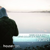 Mark Vox & WTDJ Vs Denis Goldin & Robbie Mirello - Noah (Original Mix)
