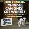 Things Can Only Get Worse written and read by John O'Farrell (Audiobook Extract)