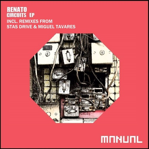 Renato -Circuits (Stas Drive Remix) [Manual Music](cut from John Digweed's 'Transitions' by Fideles)