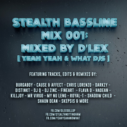 Stealth Bassline Mix 001 - D'lex (Yeah Yeah & What DJs