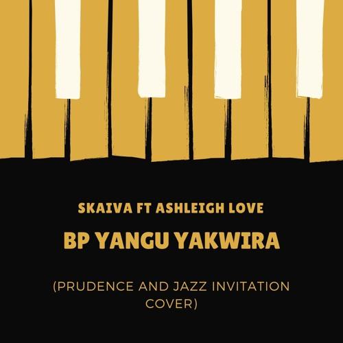 Bp Yangu Yakwira (Prudence and Jazz Invitation Cover)