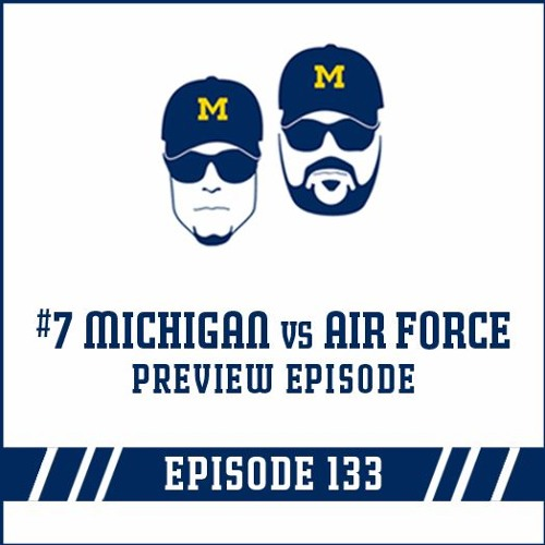 #7 Michigan vs Air Force: Game Preview Episode 133