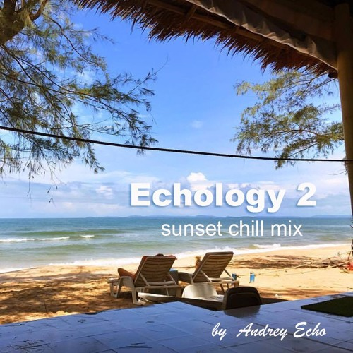 Dj Andrey Echo - Echology 2 August Sunset FREE DOWNLOAD