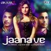 Jaana Ve - Arjit Singh ( Aksar 2)
