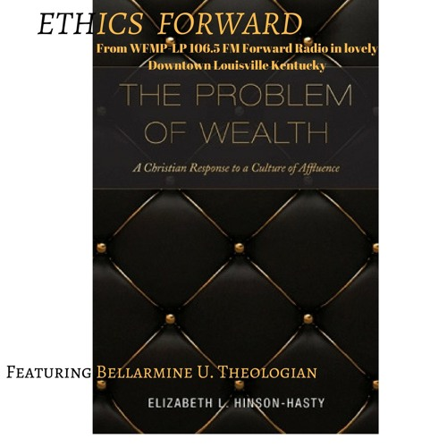 The Problem of Wealth with Elizabeth Hinson-Hasty
