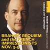 17/18 Classical Series 3: BRAHMS' REQUIEM  and the FRENCH  IMPRESSIONISTS