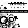 Mark Knight & Dave Spoon - Drug Music (Assel Remix)