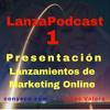 LanzaPodcast 1|Presentacion LanzaPodcast - Lanzamientos de Marketing Online|Review Bonuses
