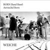 WEICHE AernschdBorn & BORN Band Basel