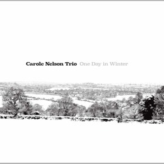 The World Is Full Of Love - Carole Nelson Trio