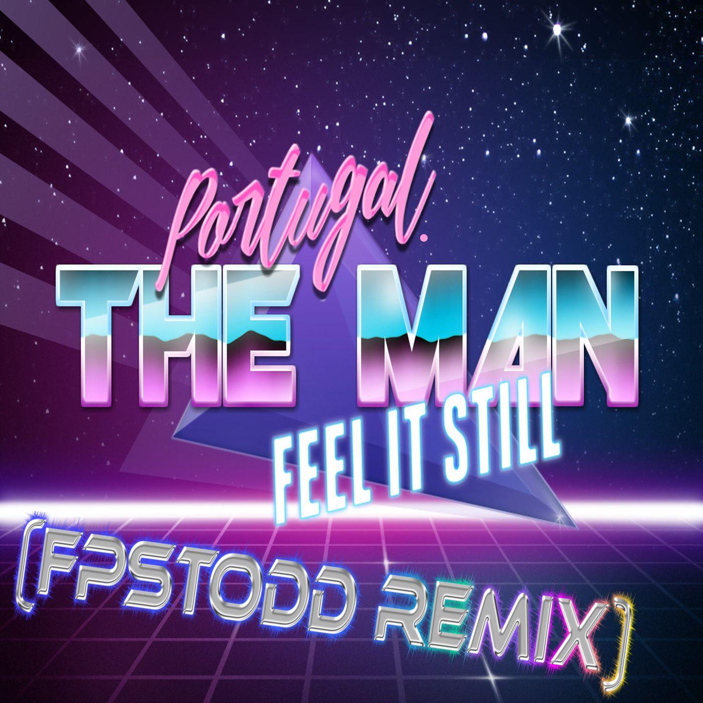 Portugal. The Man - Feel It Still (FPSTodd Remix)