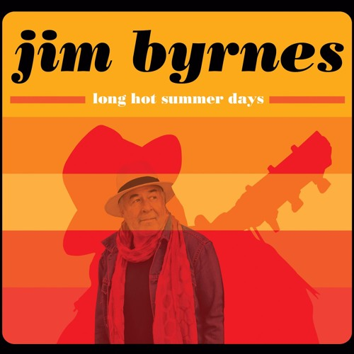 Jim Byrnes - Long Hot Summer Days