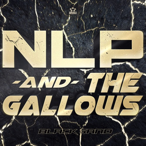 NLP & The Gallows - Black Sand