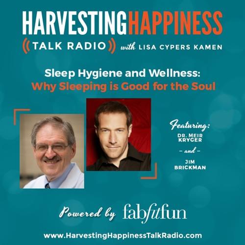 Sleep Hygiene and Wellness: Why Sleeping is Good for the Soul with Dr. Meir Kryger & Jim Brickman