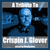 A Tribute To Crispin J. Glover - mixed by Moodyzwen