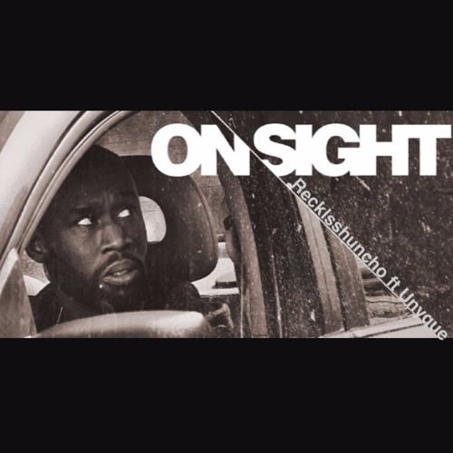 On Sight (Ft: Unyque)