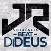 == SEQUENCIA BEAT DIDEUS - SARRADEIRA == ( DJ JR DO MD )