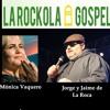 La Rockola Gospel - Nueva edición- Hoy con La Roca y con Mónica Vaquero