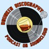Drunken Discography Episode 19 - How We Handle Music