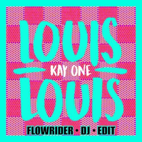 Kay One Louis Louis Flowrider Dj Edit By Dj Flowrider Free