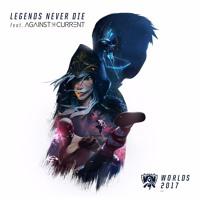 Legends Never Die (ft. Against The Current) | Worlds 2017 - League of Legends Artwork