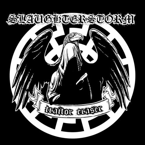 SLAUGHTERSTORM -Traitor Eraser Vol. 1 (demo)