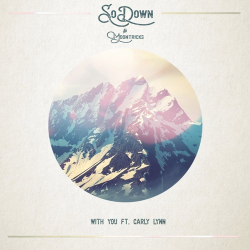 With You - SoDown & Moontricks (feat. Carly Lynn)