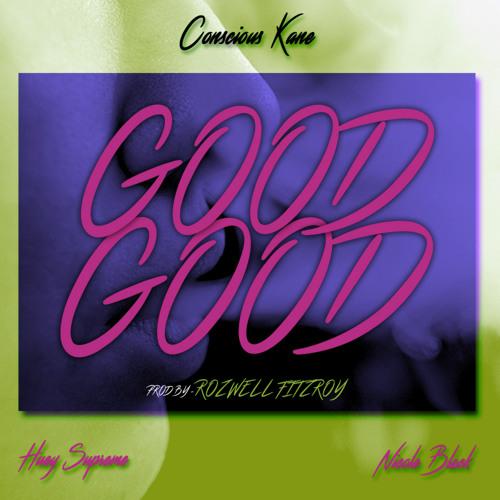 GOOD-GOOD (ft. Huey Supreme & Nicole Black) prod. Rozwell Fitzroy