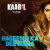 Haseeno Ka Deewana Lyrical Video Song - Kaabil - Hrithik Roshan, Urvashi Rautela -Raftaar&Payal Dev