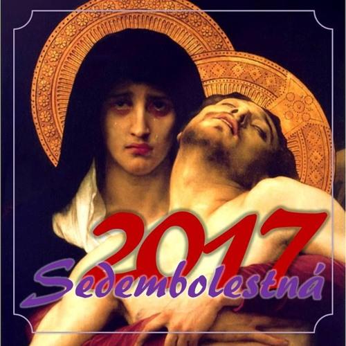 Sedembolestná 2017 - čo je viac, ako byť Matkou Božieho Syna?
