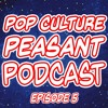 Pop Culture Peasant Podcast Ep. 5 - The Flashpoint Movie, Doctor Doom Movie, Thor Ragnarok & More