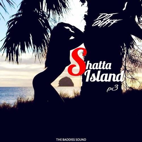 DJ OUFF - SHATTA ISLAND #3