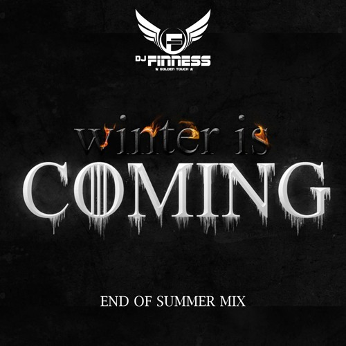 Winter is Coming (End of Summer Mix) 2017